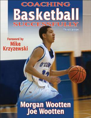 Coaching Basketball Successfully By Wootten, Morgan/ Wootten, Joe