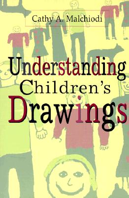 Understanding Children's Drawings By Malchiodi, Cathy A.