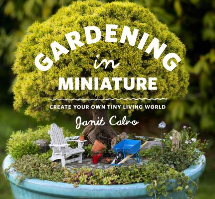 Gardening in Miniature By Baldwin, Kate (PHT)/ Calvo, Janit
